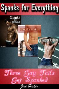 Spanks for Everything: Three Gay Tails Get Spanked