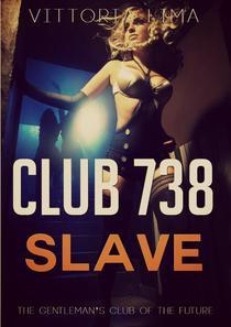 Club 738 - Slave