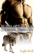Alpha and Omega: Ceremonial Domination