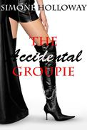 The Accidental Groupie (New Adult, Rock Star Sex, Erotic Romance)