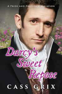 Darcy's Sweet Repose:  A Pride and Prejudice Variation