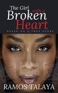 The Girl with a Broken Heart (Based on a True Story)