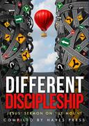 Different Discipleship: Jesus' Sermon on the Mount