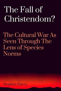 The Fall of Christendom? The Cultural War as Seen Through the Lens of Species Norms