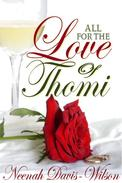 All For The Love Of Thomi