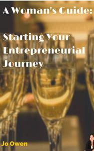 A Woman's guide to starting your entrepreneurial journey