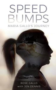 Speed Bumps: Maria Gallo's Journey