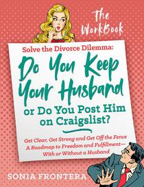 Solve the Divorce Dilemma:The Workbook