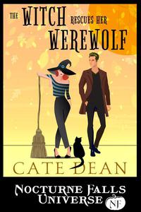 The Witch Rescues Her Werewolf: A Nocturne Falls Universe story