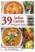 39 Indian Curries - All Vegetarian Recipes