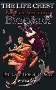 The Life Chest Extreme Adventures: Bangkok