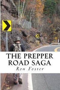 The Prepper Road Saga: Post Apocalyptic Survival Fiction Boxed Set Edition
