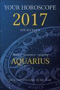 Your Horoscope 2017: Aquarius