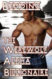Bedding The Werewolf Alpha Billionaire