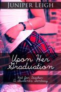 Upon Her Graduation: Hot for Teacher - A Student's Fantasy
