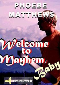 Welcome to Mayhem, Baby