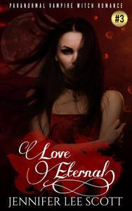 Love Eternal: Paranormal Vampire Witch Romance Book