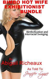 Bimbo Hot Wife Exhibitionist Bundle: Bimbofication and Interracial Swinging