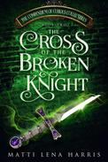 The Cross of the Broken Knight