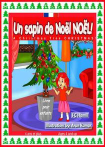 Un sapin de Noël de Noël ! A Christmas Tree Christmas! French and English Bilingual Children's Book ages 4 and up.