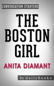 The Boston Girl: A Novel by Anita Diamant | Conversation Starters