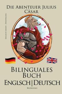 Englisch Lernen -  Bilinguales Buch (Deutsch - Englisch) Die Abenteuer Julius Cäsar
