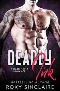 Deadly Ink: A Dark Mafia Romance