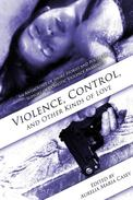 Violence, Control, and Other Kinds of Love