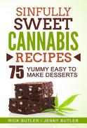 Sinfully Sweet Cannabis Recipes - 75 Yummy Easy To Make Desserts
