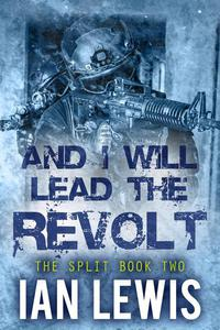 And I Will Lead the Revolt