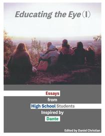 Educating the Eye (I): Essays by High School Students Inspired by Dante