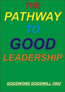 The Pathway to Good Leadership