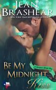 Be My Midnight Kiss: Sweetgrass Springs Stories