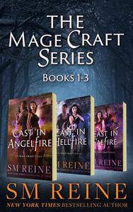 The Mage Craft Series, Books 1-3: Cast in Angelfire, Cast in Hellfire, and Cast in Faefire