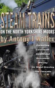 Steam Trains on the North Yorkshire Moors