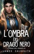 L'Ombra del Drago Nero (L'Anno del Drago #1)