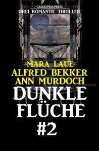 Dunkle Flüche #2: Drei Romantic Thriller: Cassiopeiapress Spannung