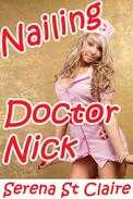 Nailing Doctor Nick (Doctor BDSM Erotica)
