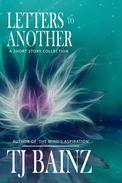 Letters To Another: A Short Story Collection