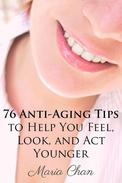 76 Anti-Aging Tips To Help You Feel, Look, and Act Younger