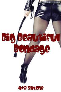 Big Beautiful Bondage