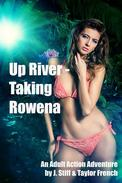 Up River - Taking Rowena