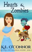 Hearts and Zombies (Zee Town Paranormal Cozy Mystery Series Book 2)