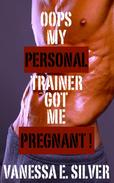 Oops My Personal Trainer Got Me Pregnant
