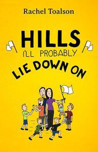 Hills I'll Probably Lie Down On