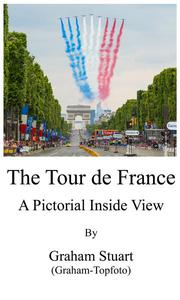 The Tour de France - A Pictorial Inside View