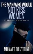 The Man Who Would Not Kiss Women (Free sample)