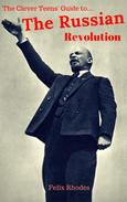 The Clever Teens' Guide to The Russian Revolution