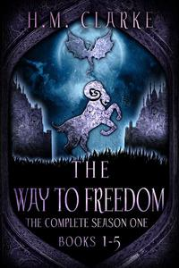 The Way to Freedom: The Complete Season One (Books 1-5)