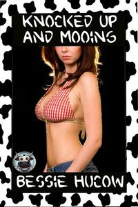 Knocked up and Mooing